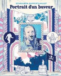 Olivier Schrauwen et  Ruppert - Portrait d'un buveur.