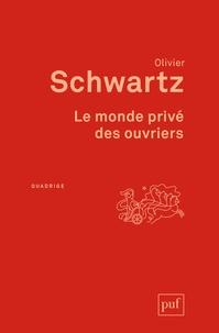 Olivier Schwartz - Le monde privé des ouvriers.