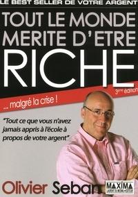 Olivier Seban - Tout le monde mérite d'être riche - Ou tout ce que vous n'avez jamais appris à l'école à propos de votre argent.