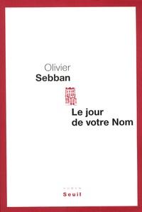 Olivier Sebban - Le jour de votre nom.