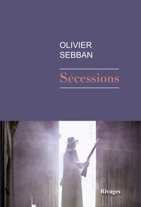 Olivier Sebban - Sécessions.