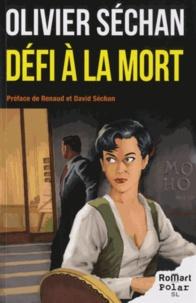 Olivier Séchan - Défi à la mort - Suivi de L'Assassin est pris par l'oreille.