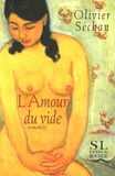 Olivier Séchan - L'Amour du vide.