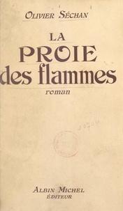 Olivier Séchan - La proie des flammes.