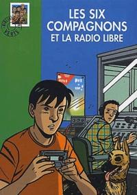 Feriasdhiver.fr Les Six Compagnons et la radio libre Image
