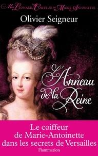 Olivier Seigneur - L'Anneau de la Reine - Moi, Léonard, coiffeur de Marie-Antoinette.