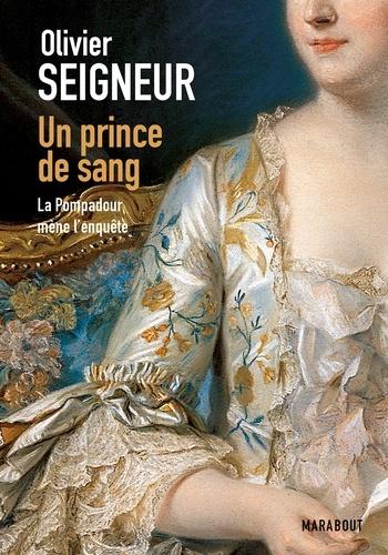 Olivier Seigneur - Un prince de sang, La pompadour mène l'enquête.