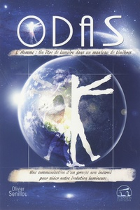 Olivier Senillou et  Odas - Odas - Opus 1, L'homme : un être de lumière dans un manteau de ténèbres.