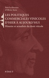 Olivier Serra - Les politiques commerciales vinicoles d'hier à aujourd'hui : enjeux, vecteurs, acteurs - Histoire et actualités du droit viticole.