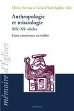 Olivier Servais et Gérard Van't Spijker - Anthropologie et missiologie XIXe-XXe siècles - Entre connivence et rivalité.