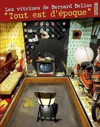 """Olivier Servanin et Gilles Fage - Les vitrines de Bernard Belluc - """"Tout est d'époque""""."""