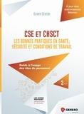 Olivier Sévéon - CSE et CHSCT : les bonnes pratiques en santé, sécurité et conditions de travail - Guide à l'usage des élus du personnel.
