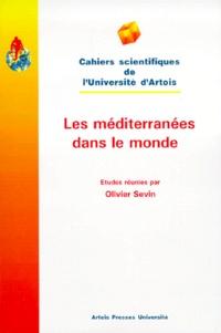 Olivier Sevin - Les méditerranées dans le monde - [actes du colloque, Arras, 10-11 décembre 1998.