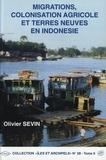 Olivier Sevin - Migrations, colonisation agricole et terres neuves en Indonésie - 2 volumes.