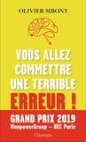 Olivier Sibony - Vous allez commettre une terrible erreur ! - Combattre les biais cognitifs pour prendre de meilleures décisions.