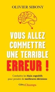 Vous allez commettre une terrible erreur ! - Olivier Sibony - Format PDF - 9782081477469 - 9,99 €