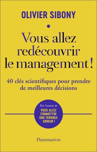 Vous allez redécouvrir le management !. 40 clés scientifiques pour prendre de meilleures décisions