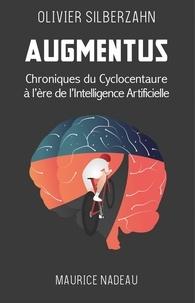 Olivier Silberzahn - Augmentus - Chroniques du Cyclocentaure à l'ère de l'intelligence artificielle.