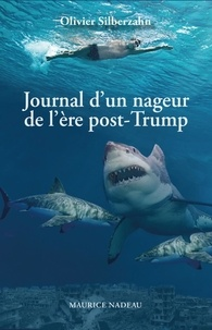Olivier Silberzahn - Journal d'un nageur de l'ère post-Trump.