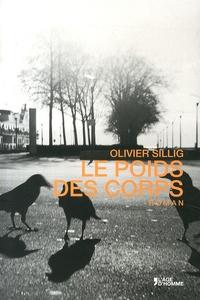 Olivier Sillig - Le poids des corps.