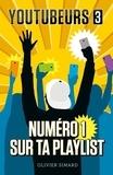 Olivier Simard et  - - Youtubeurs 3 : Youtubeurs T3 - Numéro 1 sur ta playlist - Numéro 1 sur ta playlist.