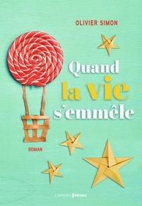 Télécharger le format pdf de Google ebooks Quand la vie s'emmêle par Olivier Simon 9782810428144