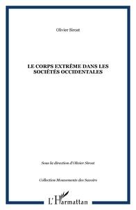 Olivier Sirost - Le corps extrême dans les sociétés occidentales.