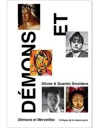Olivier Smolders et Quentin Smolders - Démons et Merveilles - Critique de la raison pure.
