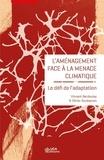 Olivier Soubeyran et Vincent Berdoulay - L'aménagement face à la menace climatique - Le défi de l'adaptation.