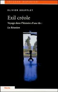 Olivier Soufflet - Exil créole.