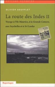 Olivier Soufflet - La Route des Indes - Tome 2.