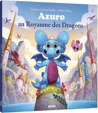 Olivier Souillé et Laurent Souillé - Azuro  : Azuro au royaume des dragons.