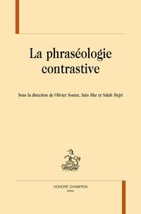 Olivier Soutet et Inès Sfar - La phraséologie contrastive.