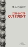 Olivier Starquit - Des mots qui puent.