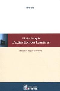 Olivier Starquit - L'extinction des Lumières - Vers une dilution de la démocratie ?.