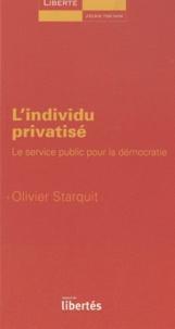 Olivier Starquit - L'individu privatisé - Le service public pour la démocratie.
