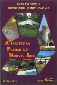 Olivier Stauffer - A travers France du nouvel âge.