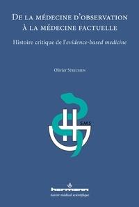 Olivier Steichen - De la médecine d'observation à la médecine factuelle - Histoire critique de l'evidence-based medicine.
