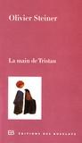 Olivier Steiner - La main de Tristan.