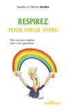 Olivier Stettler et Sandra Stettler - Respirez pour mieux vivre - Des exercices simples pour gérer toutes les situations quotidiennes.