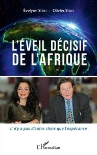 Olivier Stirn et Evelyne Stirn - L'éveil décisif de l'Afrique - Il n'y a pas d'autre choix que l'espérance.