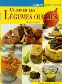 Olivier Straehli - Cuisiner les légumes oubliés.