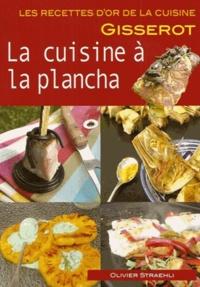 Olivier Straehli - La cuisine à la plancha.