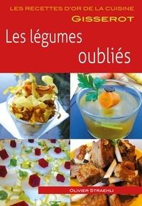 Olivier Straëhli - Les légumes oubliés.