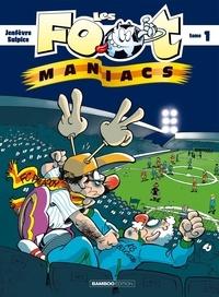 Téléchargez des ebooks gratuitement sans inscription Les Footmaniacs Tome 1 in French DJVU RTF par Olivier Sulpice, Henri Jenfèvre 9782912715012