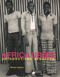 Olivier Sultan - Africa urbis - Perspectives urbaines.