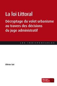 Olivier Sut - La loi Littoral - Décryptage du volet urbanisme au travers des décisions du juge administratif.