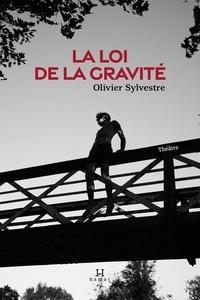 Olivier Sylvestre - La loi de la gravité.