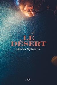 Olivier Sylvestre - le désert.