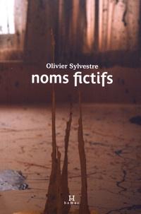 Olivier Sylvestre - Noms fictifs.